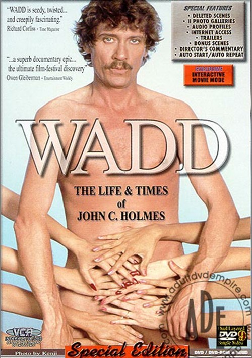 WADD: The Life & Times Of John C. Holmes