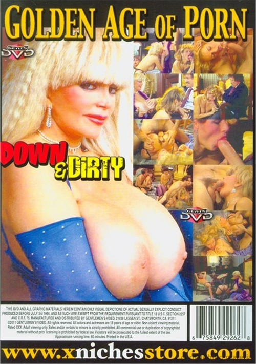 Golden Age Of Porn, The: Down & Dirty